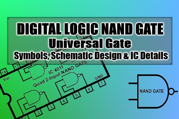 Digital Logic NAND Gate(Universal Gate),Its Symbols & Schematics on technical drawing, electronic design automation, piping and instrumentation diagram, schematic editor, data flow diagram, diagramming software, circuit diagram, function block diagram, block diagram, functional flow block diagram, tube map, straight-line diagram, ladder logic, one-line diagram, control flow diagram, schematic capture,