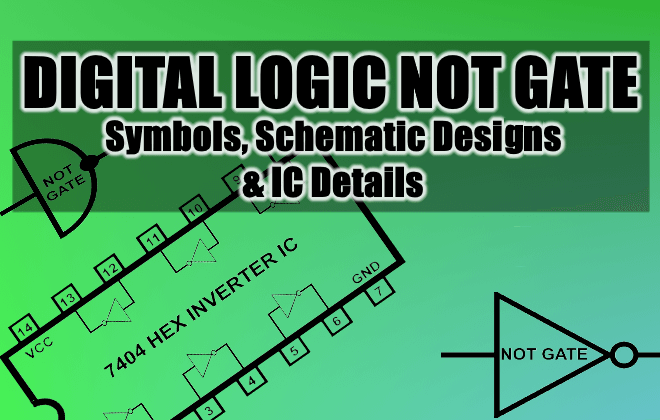 Digital Logic NOT Gate (Inverter), Its Symbols, Schematic Designs & IC Details