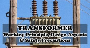 Introduction To Transformer & Its Working Principle, Design Aspects & Safety Precautions
