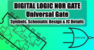 Digital Logic NOR Gate (Universal Gate), Its Symbols, Schematic Designs & IC Details
