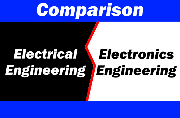 Comparison Between Electrical & Electronics Engineering