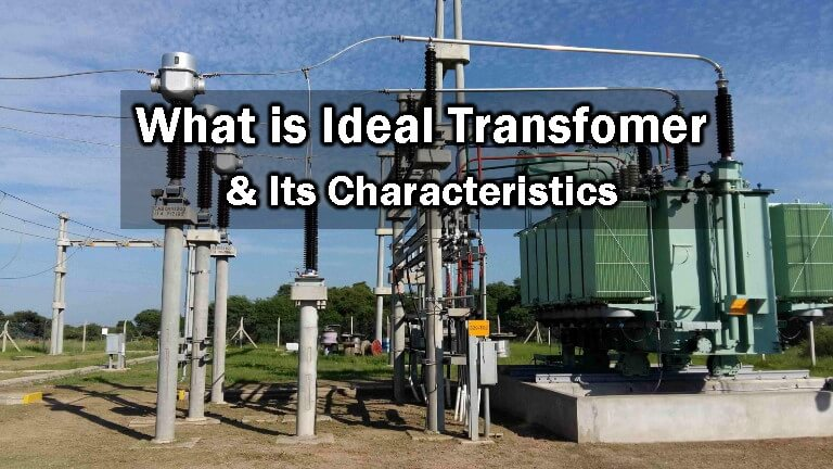 What is an Ideal Transformer And Its Characteristics